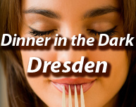 Dinner in the Dark in Dresden