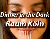 Dinner in the Dark in Köln (Region)